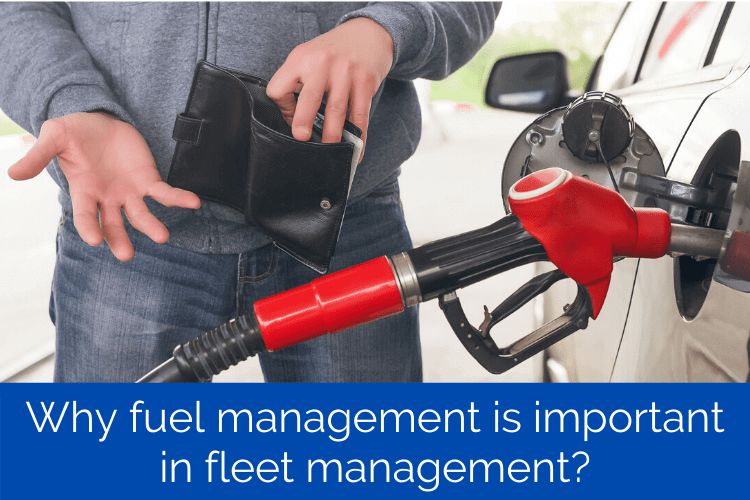 Why fuel management is important in fleet management?